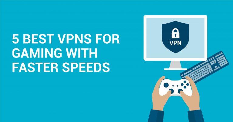 Az 5 legjobb VPN a nagyobb sebességű játékhoz