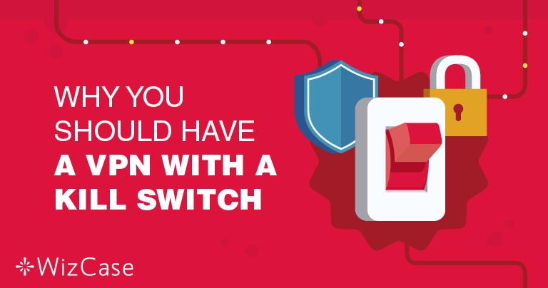 Miért olyan fontos egy VPN Kill Switch funkció megléte?