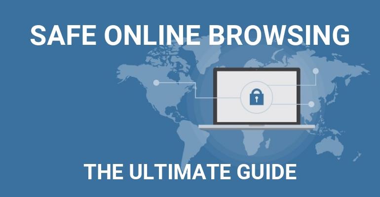 Nélkülözhetetlen útmutató a biztonságos online böngészéshez