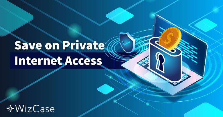Érvényes Private Internet Access kupon 2021: 77%-os kedvezmény!