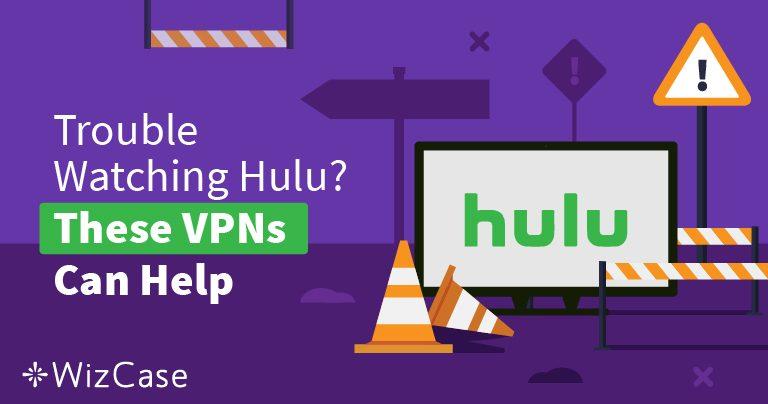 2019 legjobb VPN-jei a Hulu-hoz – Győzze le a blokkot & nézze biztonságosan a műsorokat