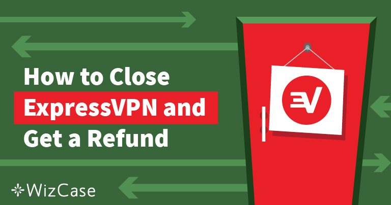 Hogyan mondhatja le ExpressVPN előfizetését és kaphat visszatérítést? – Kipróbáltuk és működik! Wizcase