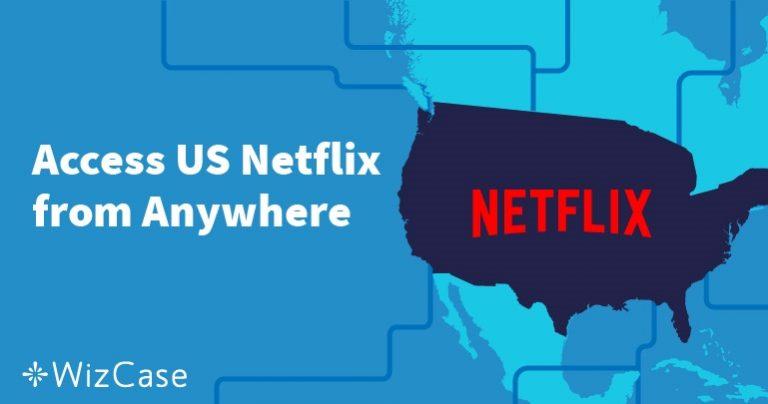 Hogyan lehet az amerikai Netflixet az USA-n kívülről nézni?
