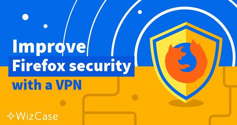Az 5 legjobb VPN Firefoxhoz