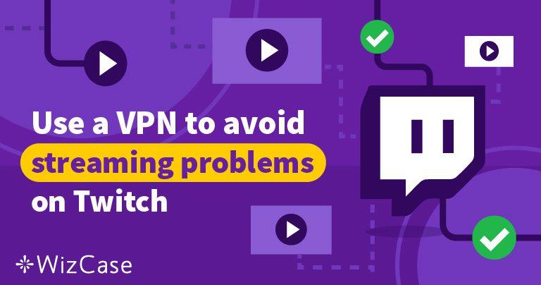 Az 5 legjobb VPN Twitch-hez