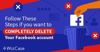 5 lépés a Facebook fiókja adatainak 100%-os törléséhez Wizcase