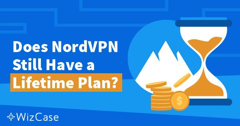 NordVPN lifetime tervezet: milyen irányba ment el & miért nem fog hiányozni
