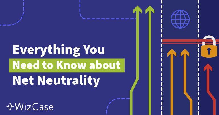 Mi a netsemlegesség? Átfogó jellegű útmutató (Frissítve 2019-ban) Wizcase