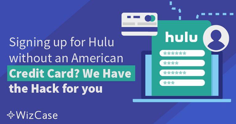 Hogyan iratkozzon fel a Hulu-ra USA-beli bankkártya nélkül
