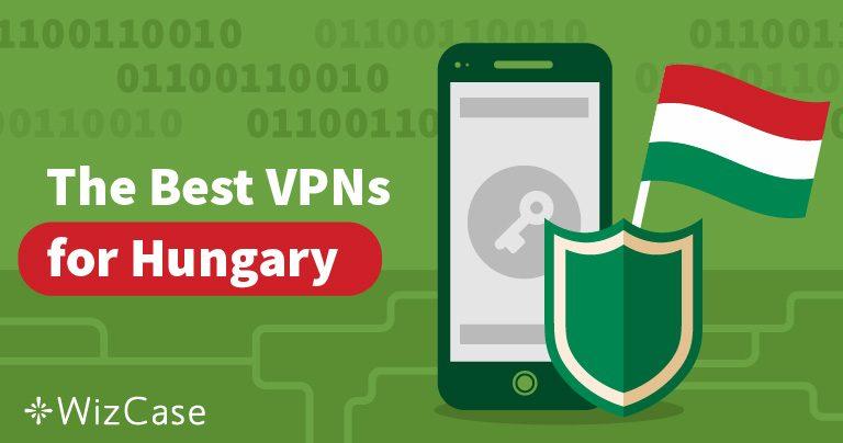 A 3 legjobb VPN magyarországi használatra, streameléshez és a biztonság garantálására Wizcase