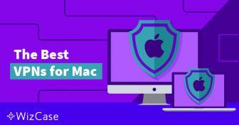 A 4 legjobb Mac VPN, és 2 kerülendő VPN (Frissítve június 2019) Wizcase
