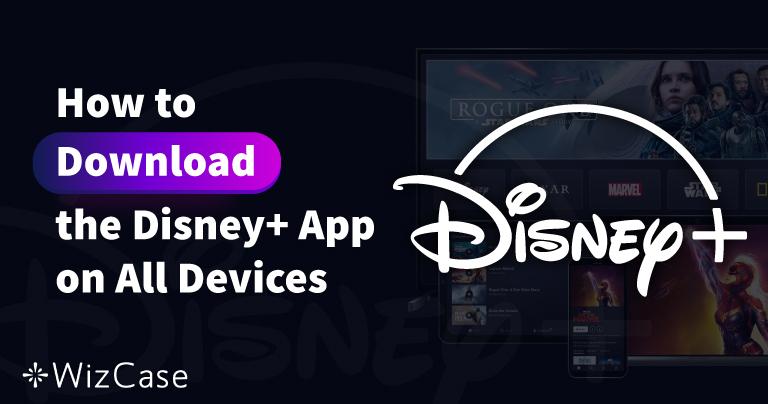 A Disney Plus alkalmazás letöltése az összes készülékedre Wizcase