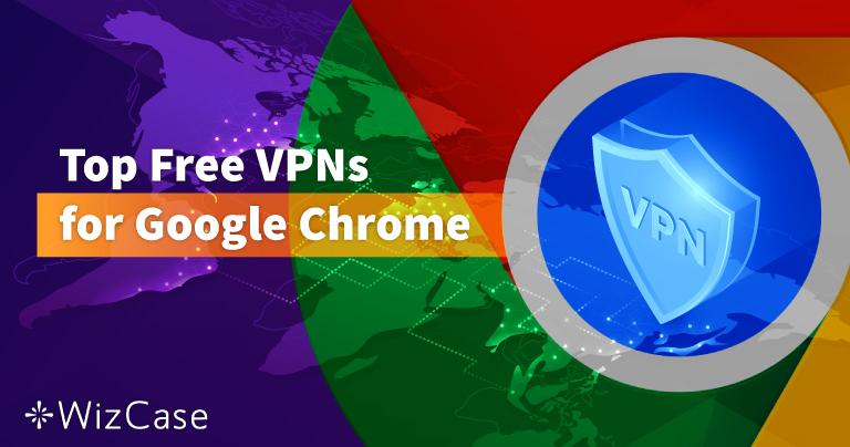 A 6 legjobb ingyenes VPN a Google Chrome-hoz