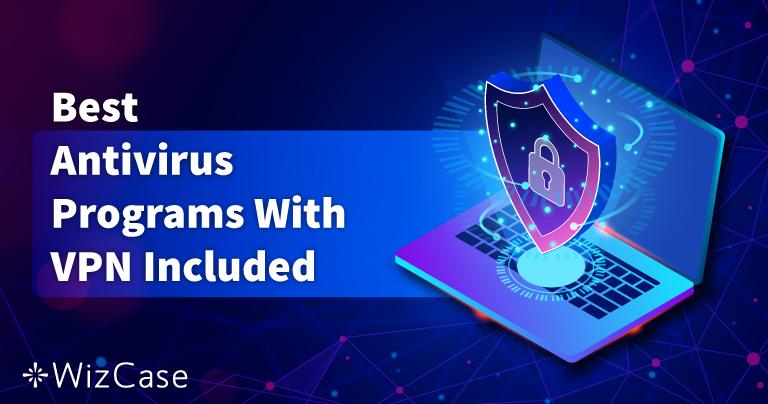 Az 5 legjobb vírusirtó, amely beépített VPN-nel rendelkezik (2021)