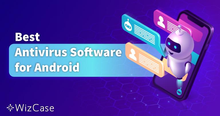 Az 5 legjobb Android vírusirtó 2021-ben mobilra & tabletre